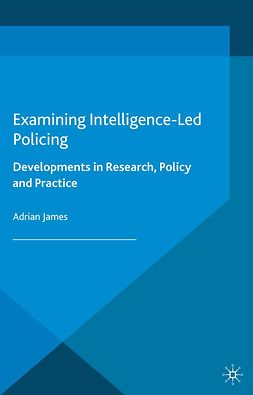 James, Adrian - Examining Intelligence-Led Policing, ebook