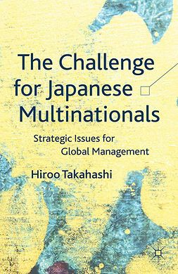 Takahashi, Hiroo - The Challenge for Japanese Multinationals, e-bok