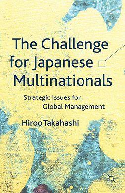 Takahashi, Hiroo - The Challenge for Japanese Multinationals, e-kirja
