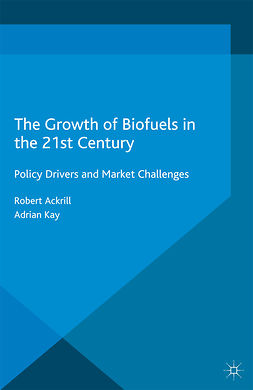 Ackrill, Robert - The Growth of Biofuels in the 21st Century, ebook