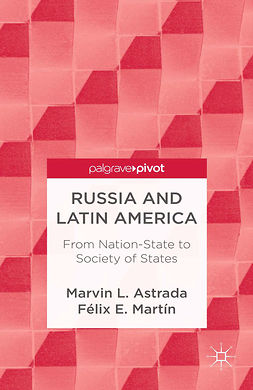 Astrada, Marvin L. - Russia and Latin America: From Nation-State to Society of States, e-bok
