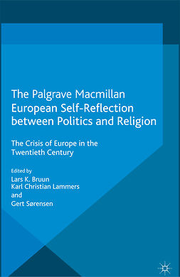 Bruun, Lars K. - European Self-Reflection between Politics and Religion, ebook
