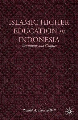 Lukens-Bull, Ronald A. - Islamic Higher Education in Indonesia, ebook