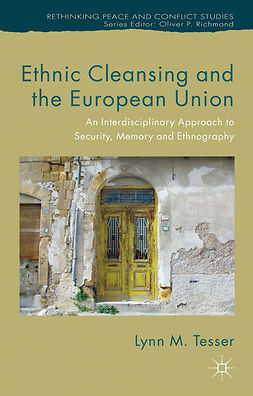 Tesser, Lynn M. - Ethnic Cleansing and the European Union, e-kirja