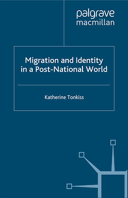 Tonkiss, Katherine - Migration and Identity in a Post-National World, e-bok