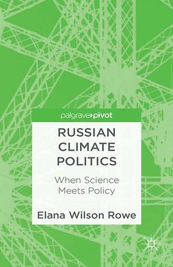 Rowe, Elana Wilson - Russian Climate Politics: When Science Meets Policy, ebook