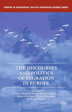 Bucken-Knapp, Gregg - The Discourses and Politics of Migration in Europe, e-bok