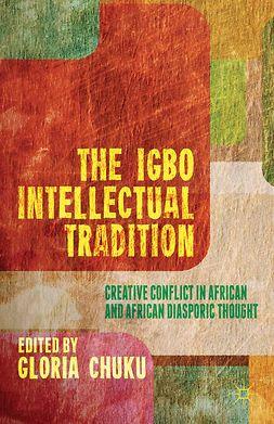 Chuku, Gloria - The Igbo Intellectual Tradition, e-bok