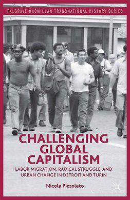Pizzolato, Nicola - Challenging Global Capitalism, e-bok