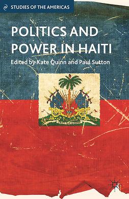 Quinn, Kate - Politics and Power in Haiti, ebook
