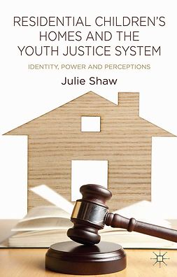 Shaw, Julie - Residential Children's Homes and the Youth Justice System, ebook