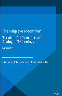 Reilly, Kara - Theatre, Performance and Analogue Technology, e-bok