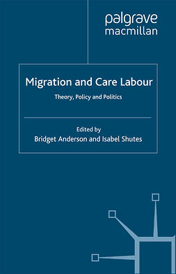Anderson, Bridget - Migration and Care Labour, e-bok