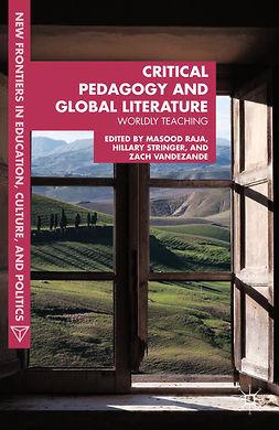 Raja, Masood Ashraf - Critical Pedagogy and Global Literature, ebook