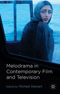 Stewart, Michael - Melodrama in Contemporary Film and Television, e-kirja