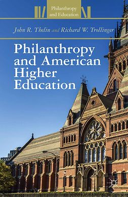 Thelin, John R. - Philanthropy and American Higher Education, ebook