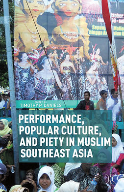 Daniels, Timothy P. - Performance, Popular Culture, and Piety in Muslim Southeast Asia, ebook