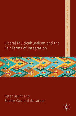 Balint, Peter - Liberal Multiculturalism and the Fair Terms of Integration, e-bok