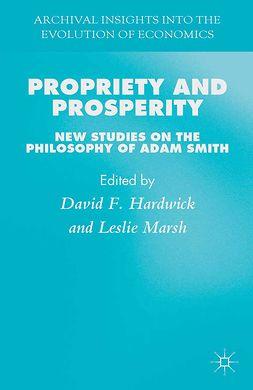 Hardwick, David F. - Propriety and Prosperity, e-bok