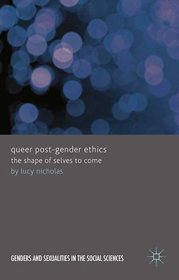 Nicholas, Lucy - Queer Post-Gender Ethics, e-bok