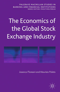 Floreani, Josanco - The Economics of the Global Stock Exchange Industry, ebook