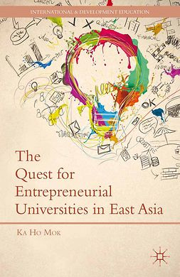 Mok, Ka Ho - The Quest for Entrepreneurial Universities in East Asia, ebook