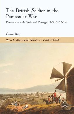 Daly, Gavin - The British Soldier in the Peninsular War, ebook
