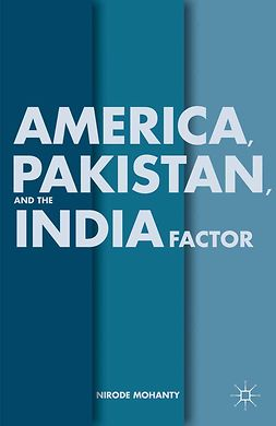 Mohanty, Nirode - America, Pakistan, and the India Factor, ebook