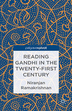 Ramakrishnan, Niranjan - Reading Gandhi in the Twenty-First Century, ebook