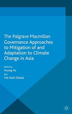 Dhakal, Tek Nath - Governance Approaches to Mitigation of and Adaptation to Climate Change in Asia, e-bok