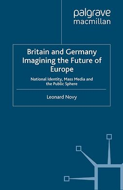 Novy, Leonard - Britain and Germany Imagining the Future of Europe, ebook
