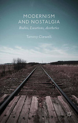 Clewell, Tammy - Modernism and Nostalgia, e-kirja