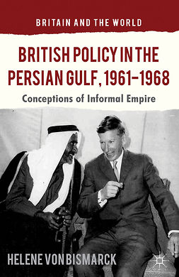 Bismarck, Helene - British Policy in the Persian Gulf, 1961–1968, ebook