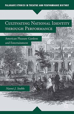 Stubbs, Naomi J. - Cultivating National Identity through Performance, e-kirja