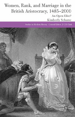 Schutte, Kimberly - Women, Rank, and Marriage in the British Aristocracy, 1485–2000, e-kirja