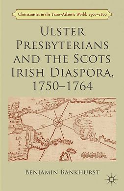 Bankhurst, Benjamin - Ulster Presbyterians and the Scots Irish Diaspora, 1750–1764, ebook