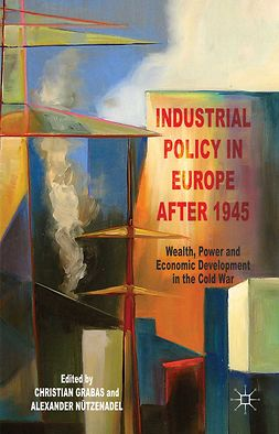 Grabas, Christian - Industrial Policy in Europe after 1945, e-kirja