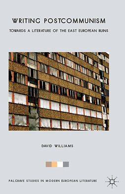 Williams, David - Writing Postcommunism, e-kirja