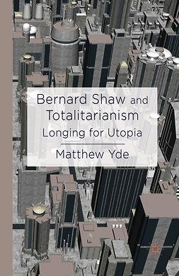 Yde, Matthew - Bernard Shaw and Totalitarianism, e-bok