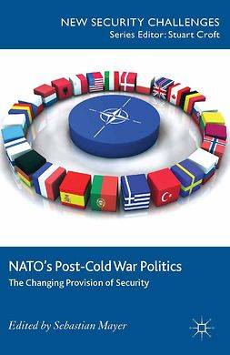 Mayer, Sebastian - NATO's Post-Cold War Politics, ebook