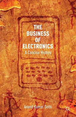 Sethi, Anand Kumar - The Business of Electronics, ebook