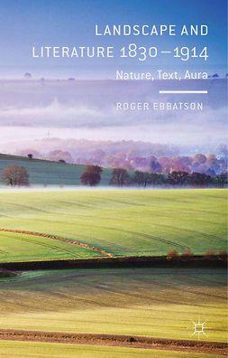 Ebbatson, Roger - Landscape and Literature 1830–1914, ebook