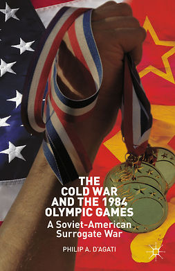 D'Agati, Philip - The Cold War and the 1984 Olympic Games, e-kirja