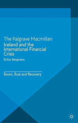 Bergmann, Eirikur - Iceland and the International Financial Crisis, ebook