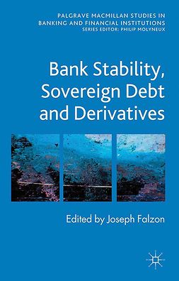 Falzon, Joseph - Bank Stability, Sovereign Debt and Derivatives, e-kirja