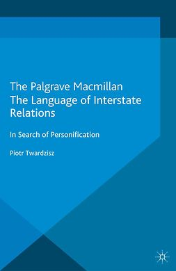 Twardzisz, Piotr - The Language of Interstate Relations, ebook