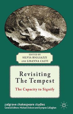 "Bigliazzi, Silvia - Revisiting <Emphasis Type=""Italic"">The Tempest</Emphasis>, ebook"
