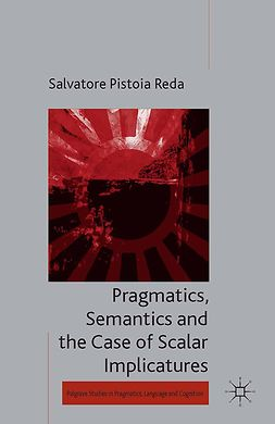 Reda, Salvatore Pistoia - Pragmatics, Semantics and the Case of Scalar Implicatures, e-kirja