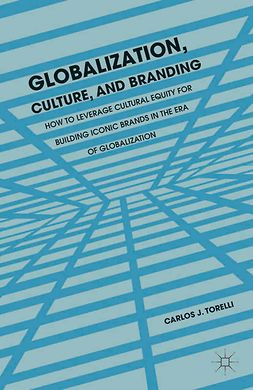 Torelli, Carlos J. - Globalization, Culture, and Branding, ebook