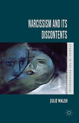 Walsh, Julie - Narcissism and Its Discontents, e-bok